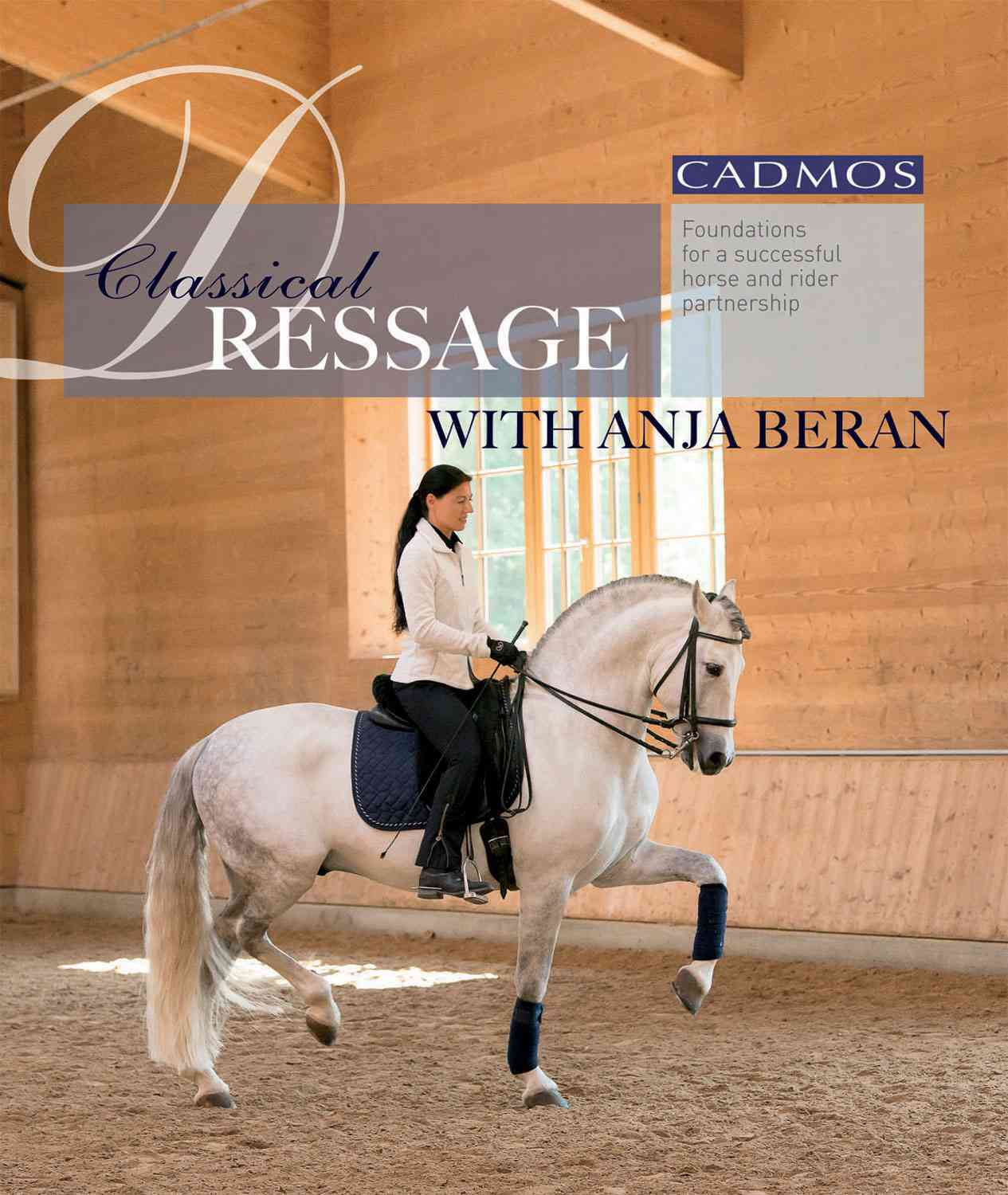 Classical Dressage With Anja Beran By Beran, Anja