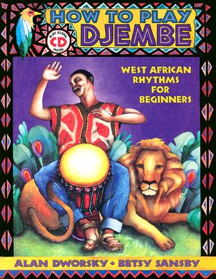 How to Play Djembe By Dworsky, Alan L./ Sansby, Betsy