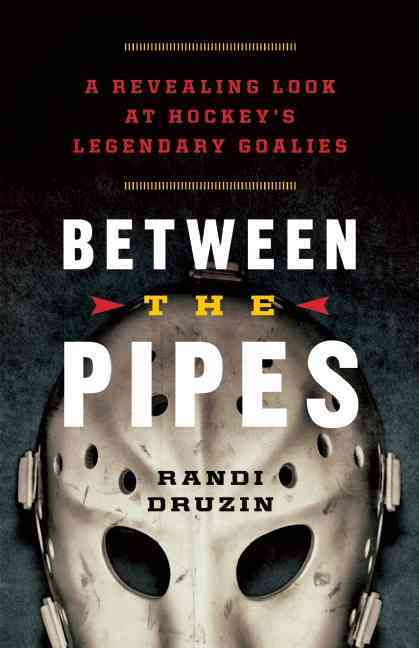 Between the Pipes By Druzin, Randi